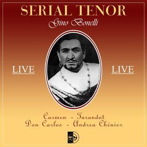 Serial Tenor : Gino Bonelli (Live)