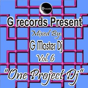 One Project DJ Mixed By G Master DJ, Vol. 6 (G Records Presents G Master DJ)