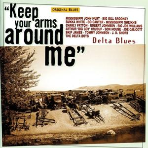 Delta Blues: Keep Your Arms Around Me