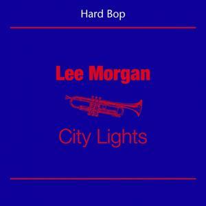 Hard Bop (Lee Morgan - City Lights)