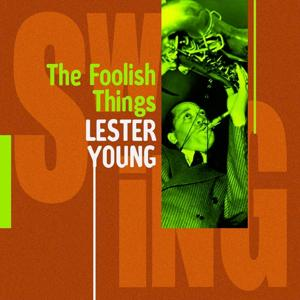 Lester Young : These Foolish Things