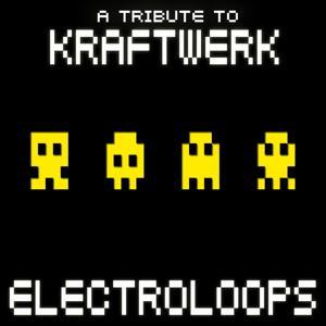 Electro Loops - A Tribute To Kraftwerk