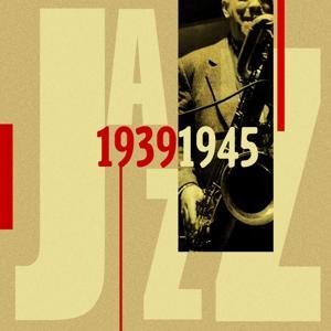 Jazz 1939 - 1945