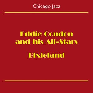 Chicago Jazz (Eddie Condon And His All-Stars Bixieland)
