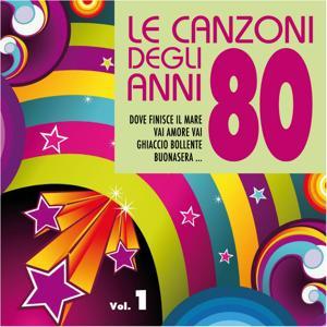 Le canzoni degli anni '80, Vol. 1