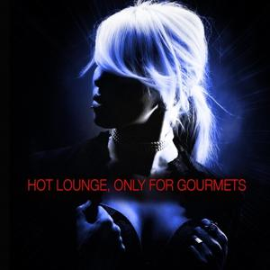 Hot Lounge, Only For Gourmets
