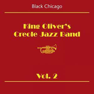 Black Chicago (King Oliver's Creole Jazz Band Volume 2)