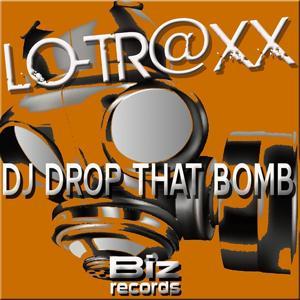 Dj Drop That Bomb