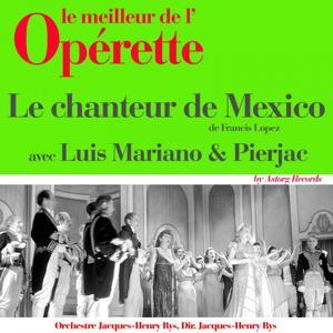 Le chanteur de Mexico (Le meilleur de l'opérette)
