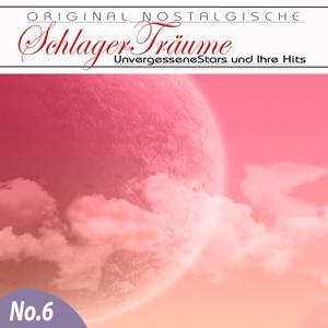 Orginal Nostalgische Schlager, Vol. 6 (Schlager Träume)